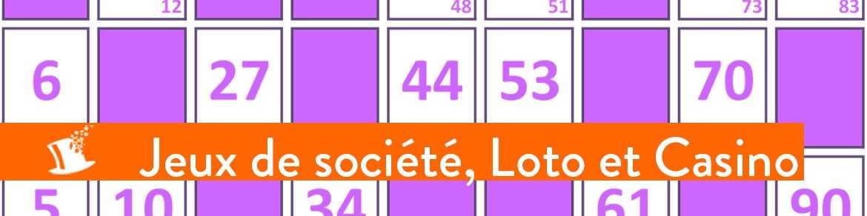 Jeux de société, loto et casino