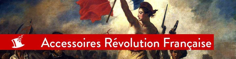 Accessoires Révolution Française