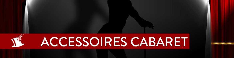 Accessoires Cabaret