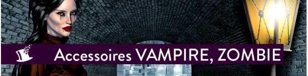 Accessoires Vampire, Zombie